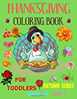 THANKSGIVING COLORING BOOK FOR TODDLERS: COLORING BOOKS: THANKSGIVING COLORING BOOKS - PAPERBACK (AUTUMN)