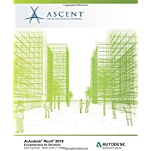 Autodesk Revit 2019: Fundamentals for Structure (Metric Units): Autodesk Authorized Publisher