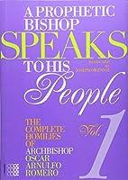 A Prophetic Bishop Speaks to His People: Volume 1 - Complete Homilies of Oscar Romero (Martyria) by Oscar Arnulfo Romero(2015-04-10)
