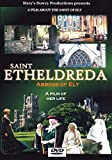 St. Etheldreda, Saint, Saxon, Queen, Princess, Abbess of Ely, Historical England, Catholic, DVD.