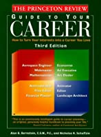 Princeton Review: Guide to Your Career, 3rd Edition: How to Turn Your Interests into a Career You Love