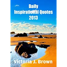 Daily Inspirational Quotes 2013 - A Quote a Day for You!