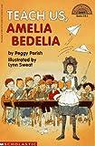 Teach Us, Amelia Bedelia (Hello Reader!, Level 3)