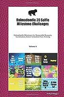 Dalmadoodle 20 Selfie Milestone Challenges: Dalmadoodle Milestones for Memorable Moments, Socialization, Indoor & Outdoor Fun, Training Volume 4