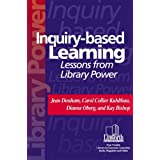 Inquiry-Based Learning: Lessons from Library Power (Professional Growth Series)