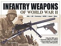 Infantry Weapons of WW II