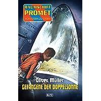Raumschiff Promet - Von Stern zu Stern 05: Gefangene der Doppelsonne (German Edition)
