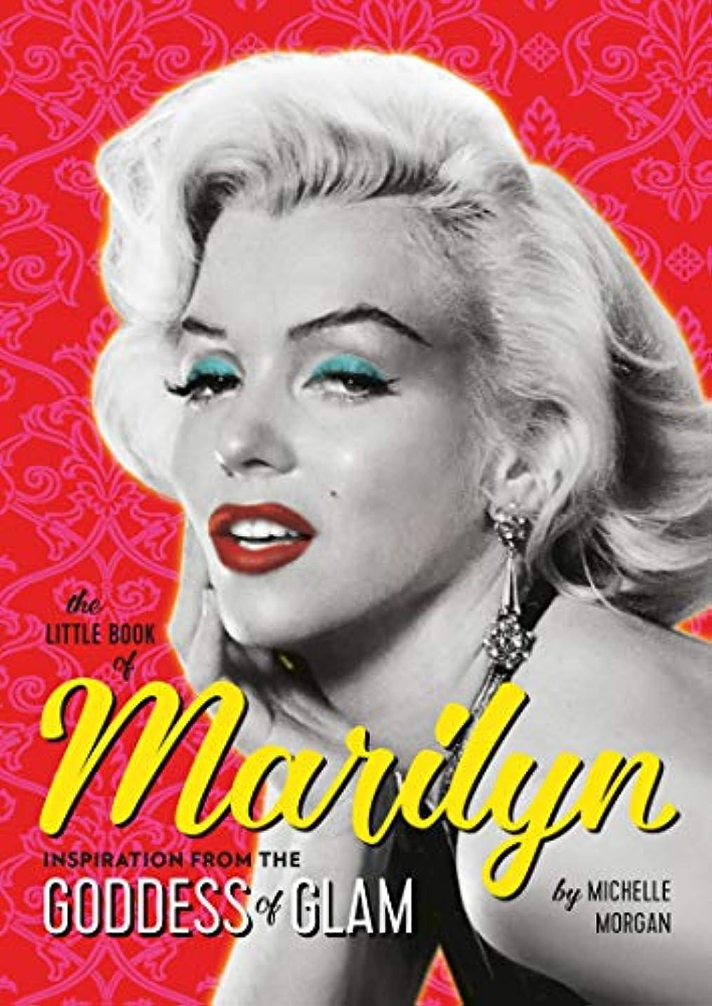 マーケティング植木憂慮すべきThe Little Book of Marilyn: Inspiration from the Goddess of Glam (English Edition)