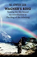 Wagner's Ring: Turning the Sky Round by M. Owen Lee(1905-06-16)