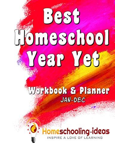 Download Best Homeschool Year Yet: Homeschooling-ideas Workbook and Planner 1540784754