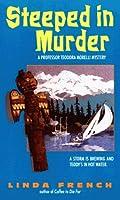 Steeped in Murder (Professor Teodora Morelli Mystery)