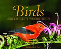 Birds: Images of Hawaii's Feathered Heritage
