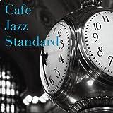 カフェ・ジャズ・スタンダード・・・真夜中の名曲スタンダード