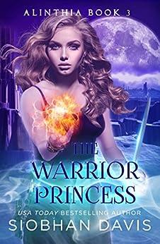 The Warrior Princess: RH Paranormal Romance (Alinthia Book 3) by [Davis, Siobhan]
