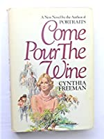 Come Pour the Wine: A Novel