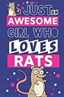 Just an Awesome Girl Who Loves Rats: Rat Gifts for Rat Lovers... Cute Pink & Blue Small Lined Notebook or Journal for Girls to Write in