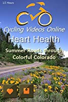 Heart Health. Summer Roads Through Colorful Colorado. Virtual Indoor Cycling Training / Spinning Fitness and Weight Loss