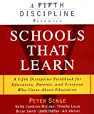 Schools That Learn: A Fifth Discipline Fieldbook for Educators, Parents and Everyone Who Cares About Education