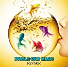 BUBBLE-GUM MAGIC(初回生産限定盤)(DVD付)