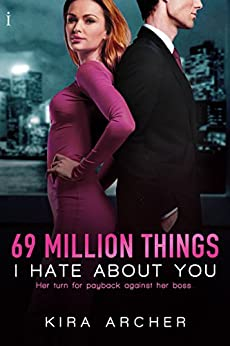 69 Million Things I Hate About You (Winning The Billionaire) by [Archer, Kira]