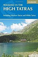 The High Tatras: Slovakia and Poland including the Western Tatras and White Tatras (International Walking)
