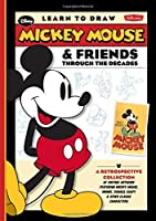 Learn to Draw Mickey Mouse & Friends Through the Decades: A retrospective collection of vintage artwork featuring Mickey Mouse, Minnie, Donald, Goofy & other classic characters (Licensed Learn to Draw)