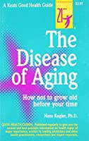 Disease of Aging (Good Health Guides Series)