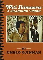 Witi Ihimaera: A Changing Vision (Te Whenua Series No. 7)