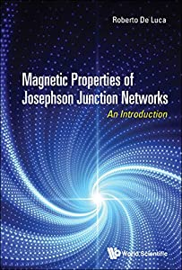 Magnetic Properties of Josephson Junction Networks:An Introduction (English Edition)