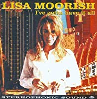 I've Got to Have It All by Lisa Moorish