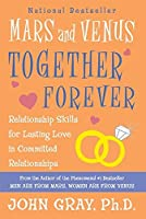 Mars and Venus Together Forever: Relationship Skills for Lasting Love【洋書】 [並行輸入品]