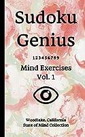 Sudoku Genius Mind Exercises Volume 1: Woodlake, California State of Mind Collection