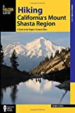 Hiking California's Mount Shasta Region: A Guide to the Region's Greatest Hikes (Where to Hike) 画像