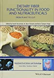 Dietary Fibre Functionality in Food and Nutraceuticals: From Plant to Gut (Hui: Food Science and Technology) 画像