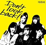 【Amazon.co.jp限定】Don't look back! (限定盤Type-A) (オリジナル生写真特典付き)