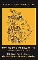 Der Musse und Erkenntnis: Gerhart Hauptmann in Jarmen – Plaedoyer fuer die Kultur der laendlichen Gespraechskreise