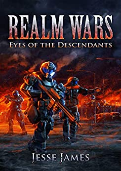 Realm Wars: Eyes of the Descendants by [James, Jesse]