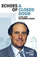 Echoes of a Closed Door: A Life Lived Following a Stroke
