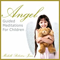Angel: PMCD0070: Guided Meditations for Children (StarChild Series)