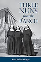 Three Nuns from the Ranch