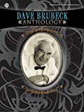The Dave Brubeck Anthology: Intermediate-Advanced Piano Solos