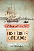 Los heroes olvidados / The Forgotten Heroes (Roca Editorial Historica)