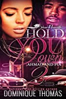 Hold You Down: Ahmad and Pia