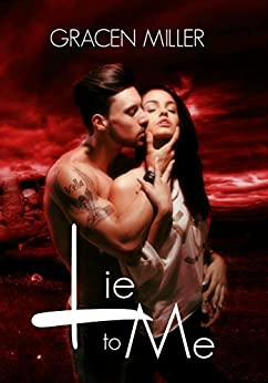 Lie to Me by [Miller, Gracen]
