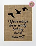 8x10 UNFRAMED Your Wings Were Ready But My Heart Was Not/Burlap Print Sign/Wedding Memorial Sign Rustic Shabby Chic Vintage Home Kitchen Decor Memorial Loved Ones Lost One [並行輸入品]