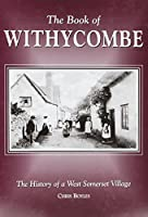 The Book of Withycombe: The History of a West Somerset Village (Halsgrove Community History)
