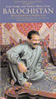 Love Songs & Trance Music from Balochistan