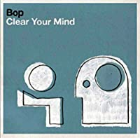 Clear Your Mind by Bop