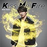 Kiss Me Fire(初回限定 中村昌樹盤)