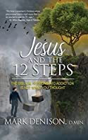Jesus and the 12 Steps